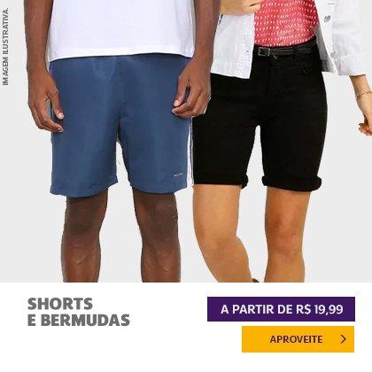 Shorts e Berm. A partir de R$ 19,99