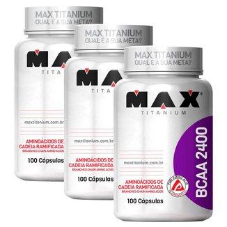 03 Bcaa 2400mg - 100 Cápsulas Cada - Max Titanium - Redução de danos musculares