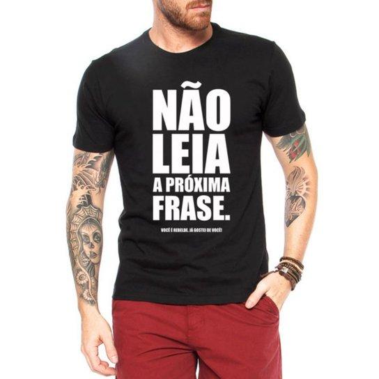 81c367ceb27ec Camiseta Criativa Urbana Frases Engraçadas Não Leia - Preto - Compre ...