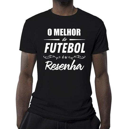 Camiseta O Melhor Do Futebol É A Resenha Masculina - Preto - Compre ... 6c29e4d76fb8d