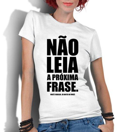 71f764371f Camiseta Criativa Urbana Frases Engraçadas Não Leia - Branco
