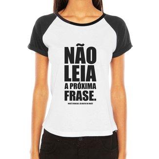 8e0319e932459 Camiseta Raglan Criativa Urbana Frases Engraçadas e Divertidas Não Leia a  Próxima Frase