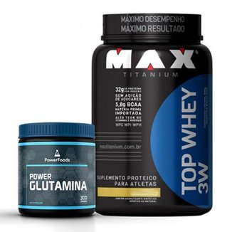 Kit Top Whey 3W 900g - Max Titanium + Power Glutamina 300g - PowerFoods