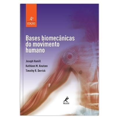 Bases Biomecânicas do Movimento Humano 4ª EDIÇ O - Unissex