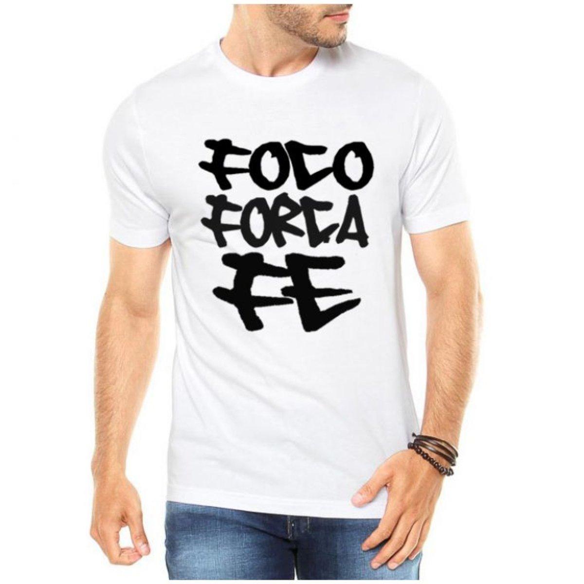 Camiseta Criativa Urbana Frases Criativas Foco Força E Fé Branco