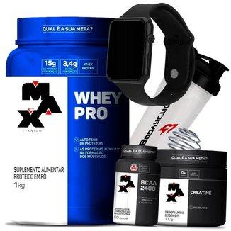 Combo Whey Pro 1kg + Creatina + Bcaa + Relógio + Coqueteleira - Max Titanium Kit Wey