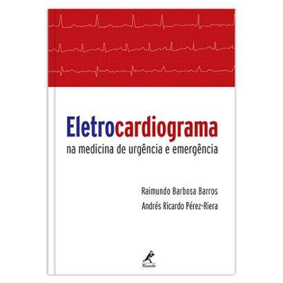 Eletrocardiograma na medicina de urgência e emergência 1ª EDIÇ O - Unissex