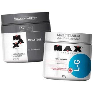 Kit Glutamina 300g + Creatina 300g - Max Titanium