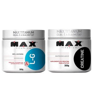 KIT L-G GLUTAMINA 300G + CREATINA 300G MAX TITANIUM