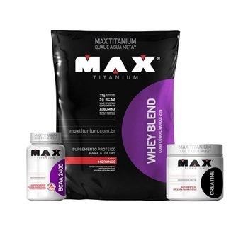 Kit Whey Blend 2kg Morango + Creatina 100g + Bcaa 60c - Max Titanium