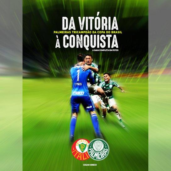 Livro Da Vitória à Conquista - Palmeiras Tricampeão da Copa do Brasil - Verde