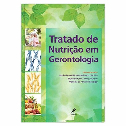 Tratado de nutrição em gerontologia 1ª EDIÇ O - Unissex